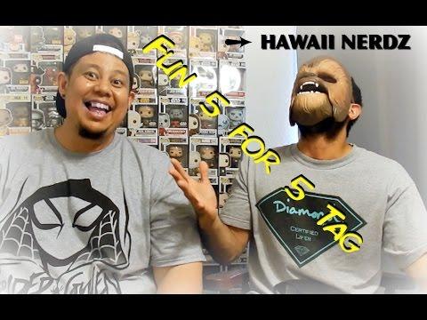Hawaii Nerdz - Fun Five For Five Tag