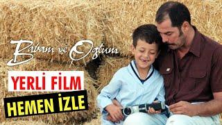 Babam ve Oğlum - Tek Parça Film (Yerli Film) Avşar Film