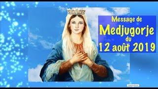 MESSAGE DE LA GOSPA DU 12 AOUT 2019 A MEDJUGORJE