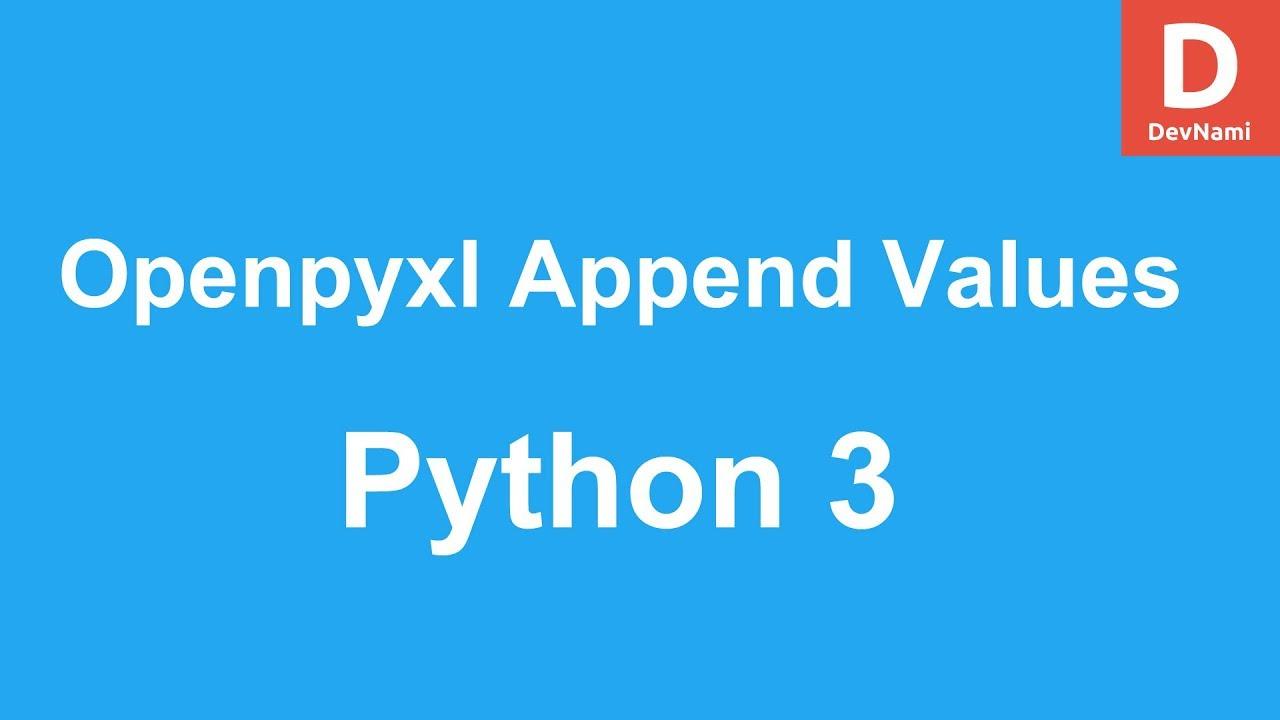 Python 3 Openpyxl Append Values to Excel Spreadsheet