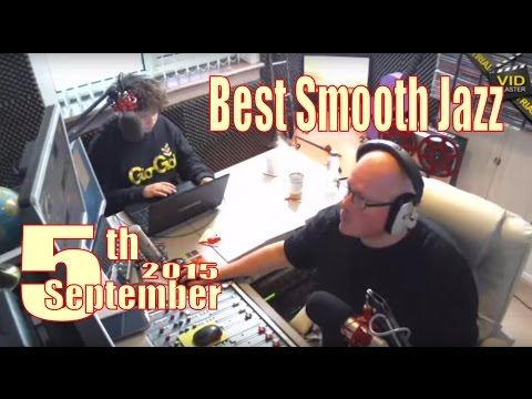 Best Smooth Jazz - Host Rod Lucas (5th Sep 2015)