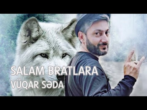 Vuqar Seda - Salam Bratlara (Official Audio)