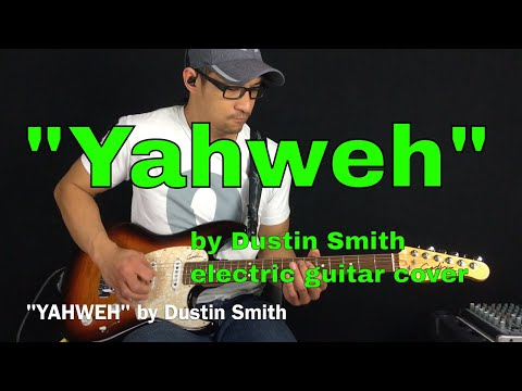 YAHWEH by Dustin Smith (electric guitar cover)