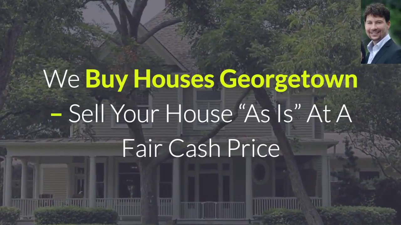 We Buy Houses Georgetown | 512-825-2525 | Sell House Fast Georgetown
