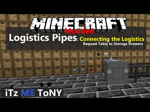Minecraft: Logistics Pipes:  Connecting The Logistics Request Table To Storage Drawers