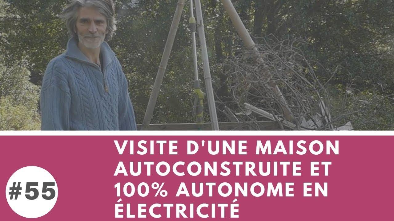 #55 Visite d'une maison autoconstruite et autonome en électricité dans l'Aude