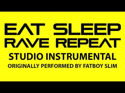 Eat Sleep Rave Repeat (Cover Instrumental) [In the Style of Fatboy Slim, Reva Star, Calvin Harris]
