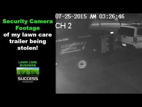 Security camera footage of my lawn care trailer being stolen!