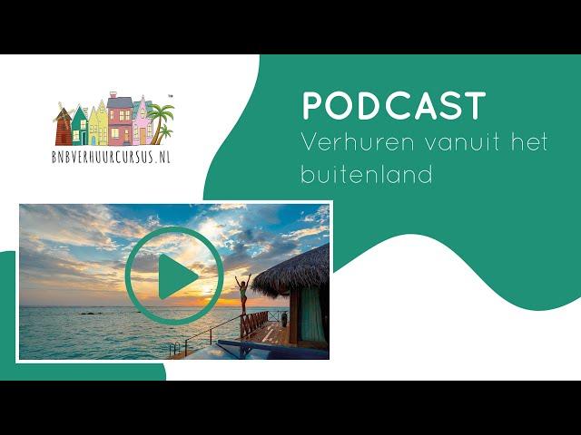 Podcast 8 verhuren vanuit het buitenland