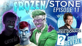 Frozen/Stone ep. 11 w/ Brian Kibler, Firebat, Frodan and Special Guest Mike Donais