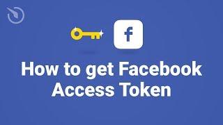 How to get Facebook Access Token in 1 minute (2019)