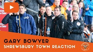 Shrewsbury Town Reaction | Gary Bowyer
