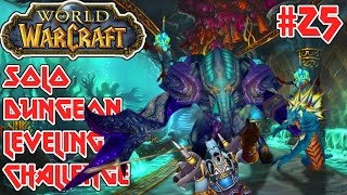 UNDA DA SEA ► World of Warcraft Solo Dungeon Leveling Challenge #25 ► The Throne of Tides Solo