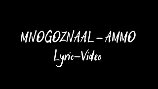 Mnogoznaal - AMMO (Unofficial lyric-video)