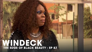 WINDECK EP87 - THE EDGE OF BLACK BEAUTY, SEDUCTION, REVENGE AND POWER ✊🏾😍😜  - FULL EPISODE
