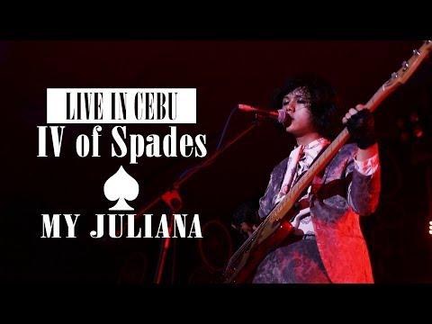 IV Of Spades: My Juliana (Live In Cebu)