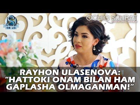 """Rayhon Ulasenova: """"Hattoki onam bilan ham gaplasha olmaganman!"""""""