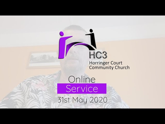 HC3 Online - 31st May 2020 - The Church In Lockdown