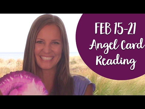 Feb 15th Weekly Angel Card Reading~ Angel Messages for the Third Week of February 2017