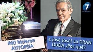 iNO hicieron AUTOPSIA a José José! La GRAN DUDA ¿Por qué?/ Multimedia 7
