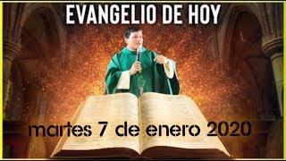 EVANGELIO DE HOY   DIA Martes 7 de Enero de 2020