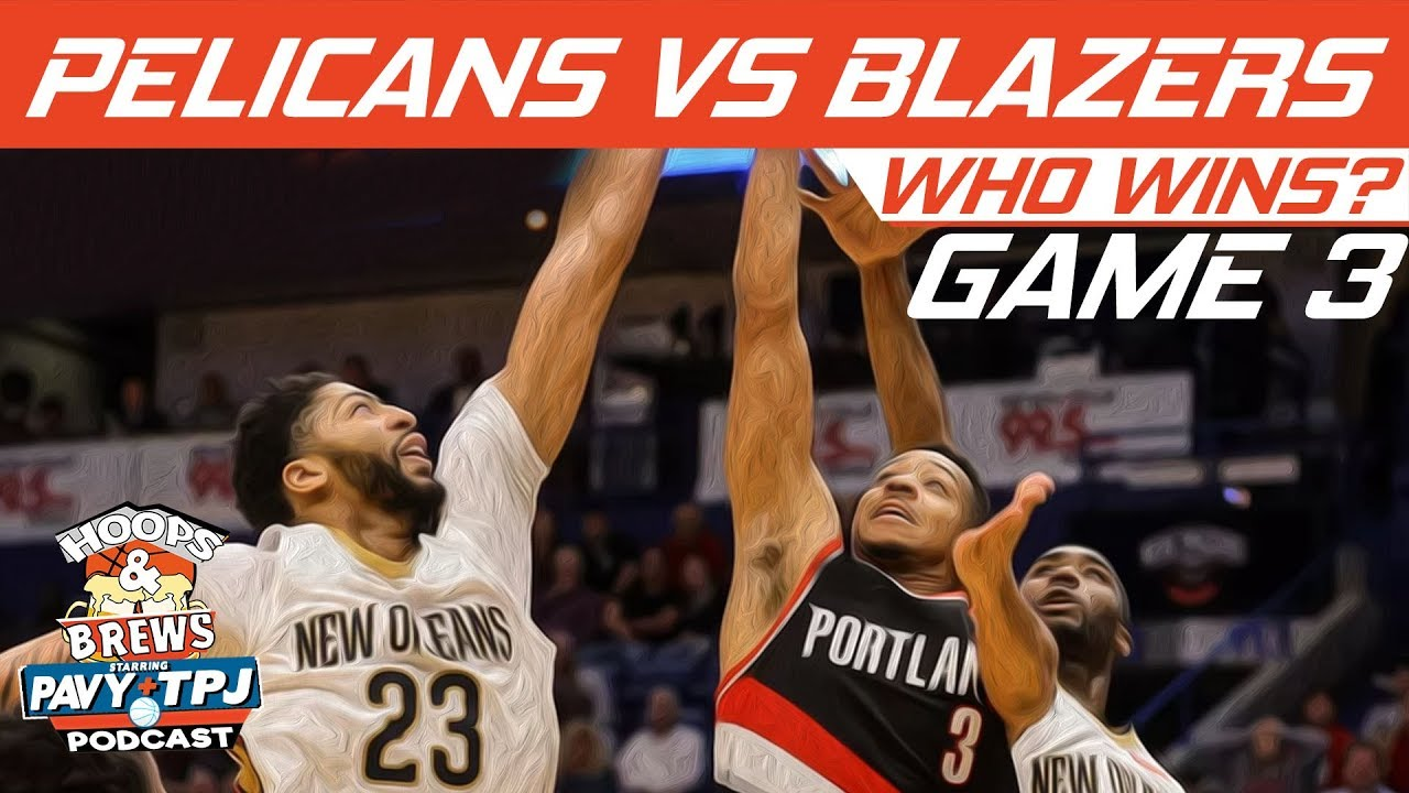 Portland Trail Blazers Vs New Orleans Pelicans | Game 3 | Who Will Win ? | Hoops N Brews - YouTube