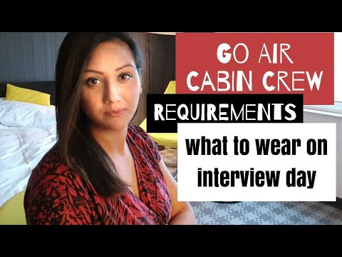 Go Air-Cabin Crew/Airhostess  Requirements & what to wear on interview day | Mamta Sachdeva |
