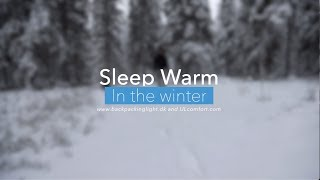 Sleep warm in the winter while camping - A guide to ultralight winter camping