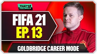 FIFA 21 MANCHESTER UNITED CAREER MODE! GOLDBRIDGE! EPISODE 13