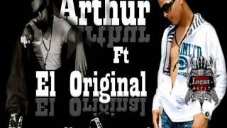 Arthur ft El Original - Si Me Dices Que Si★♥Xclusivo 2011♥★Nuevo☆