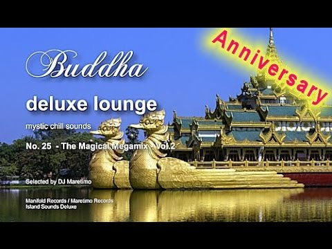 Buddha Deluxe Lounge Anniversary - No.25 The Magical Megamix Vol.2, 5+Hours, 2017, bar+buddha sounds