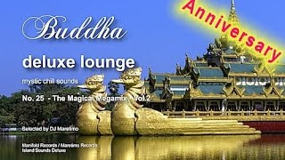 Buddha Deluxe Lounge Anniversary - No.25 The Magical Megamix Vol.2, 5+ Hours, 2015, buddha bar sound
