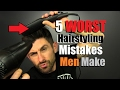 5 WORST Hairstyling Mistakes Men Make & How To Fix Them!