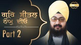 Part 2 - Gur Seetal Naam Diyo