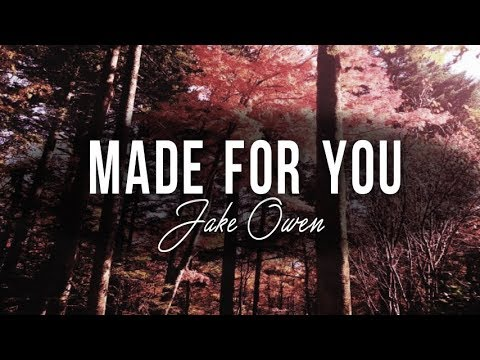 Jake Owen - Made For You (With Lyrics)