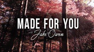 Jake Owen - Made For You (With Lyrics)