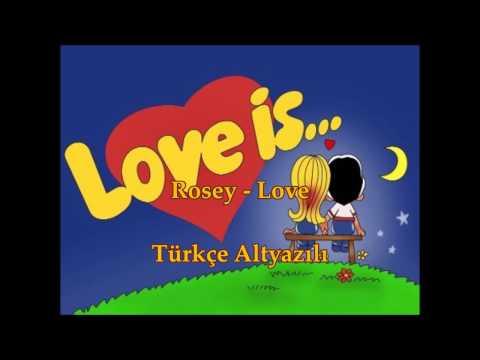 Rosey - Love - Türkçe Altyazılı