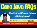 What is the difference between this() and super() | Core Java FAQs Videos | Mr.Srinivas