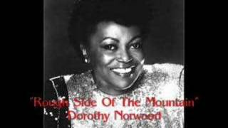 """Rough Side of the Mountain""- Dorothy Norwood"