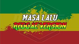 LIRIK LAGU PUNK ROCK JALANAN - MASA LALU ( Versi REGGAE SKA )