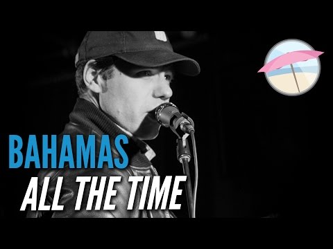 Bahamas - All The Time (Live at the Edge)