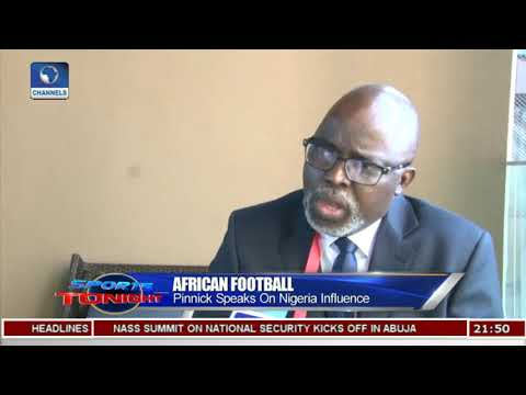 Pinnicks Speaks On Nigeria's Influence On African Football |Sports Tonight|