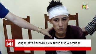 Nghệ An: Bắt đối tượng buôn ma túy nổ súng vào Công an | Tin nóng | Tin tức 141