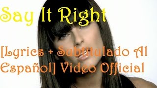 Nelly Furtado - Say It Right [Lyrics + Subtitulado Al Español] Video Official HD VEVO