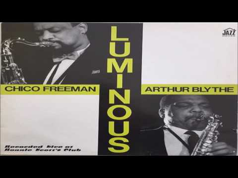 "Chico Freeman/Arthur Blythe - ""Luminous"""