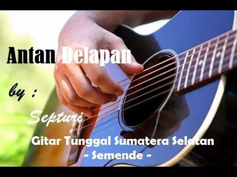 antan-delapan---septuri,-gitar-tunggal-sumatera-selatan
