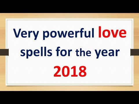 Very powerful love spells for the year 2018