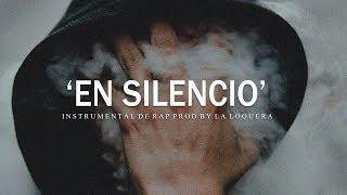 EN SILENCIO - BASE DE RAP / HIP HOP INSTRUMENTAL USO LIBRE (PROD BY LA LOQUERA 2019)