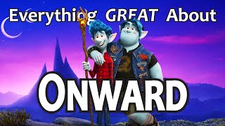 Everything GREAT About Onward!