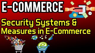 Security Systems & Measures in E-Commerce | e-Commerce